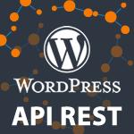 Utilisation de l'API REST, la nouvelle API de WordPress 4.7